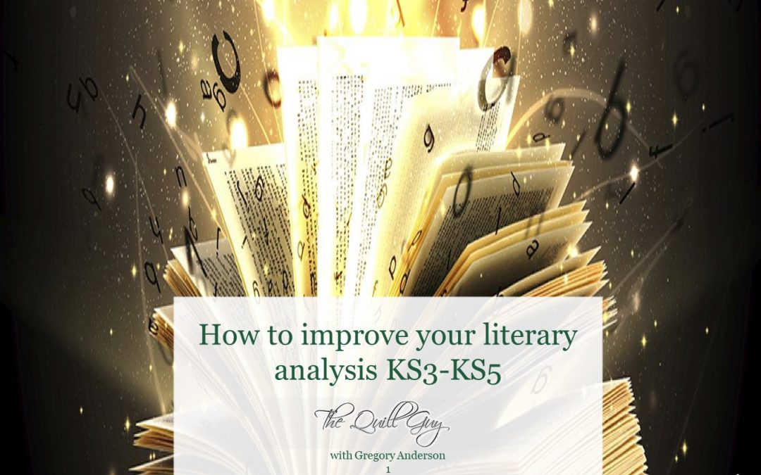 How to improve your literary analysis KS3-KS5